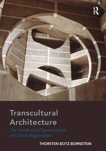 Transcultural Architecture: The Limits and Opportunities of Critical Regionalism