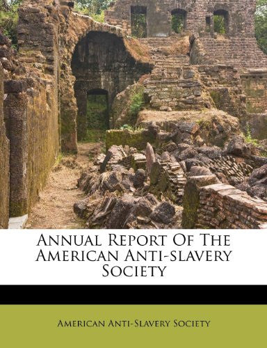 Annual Report Of The American Anti-slavery Society