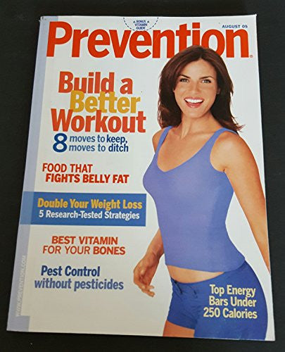 Prevention, August 05: Build a Better Workout, Best Vitamin, Pest Control, Top Energy Bars Under 250 Calories and Various