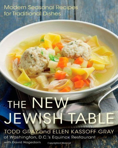 The New Jewish Table: Modern Seasonal Recipes for Traditional Dishes by Todd Gray (Mar 5 2013)