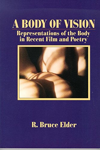 A Body of Vision: Representations of the Body in Recent Film and Poetry