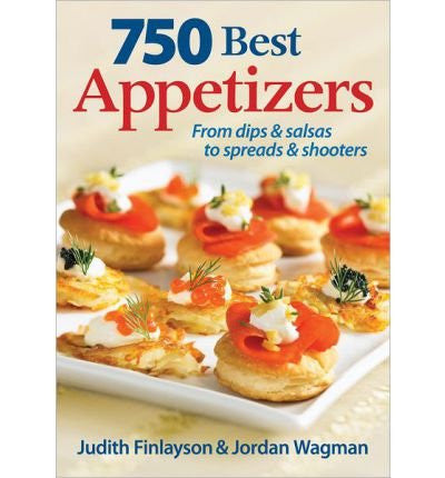750 Best Appetizers: From Dips & Salsas to Spreads & Shooters (Paperback) - Common