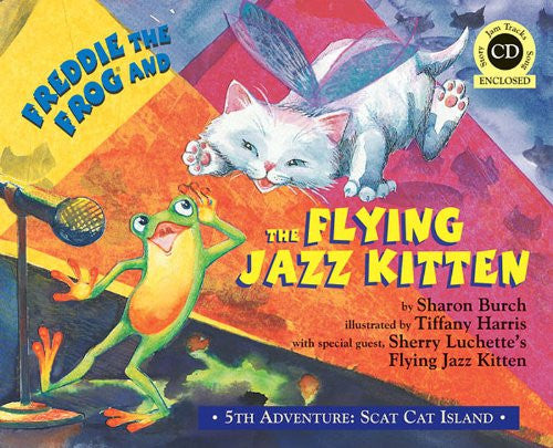 Freddie the Frog® and the Flying Jazz Kitten - 5th Adventure: Scat Cat Island