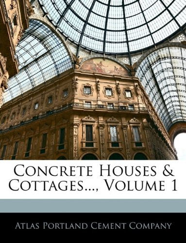 Concrete Houses & Cottages..., Volume 1