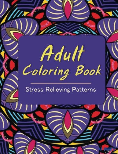Adult Coloring Book: Coloring Books for Adults : Stress Relieving Patterns (Volume 15)