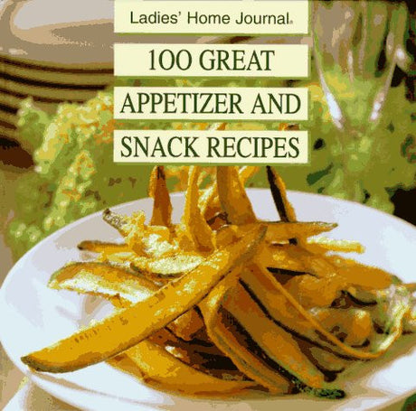 100 Great Appetizer and Snack Recipes
