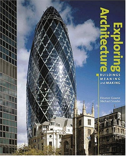 Exploring Architecture: Buildings, Meaning and Making