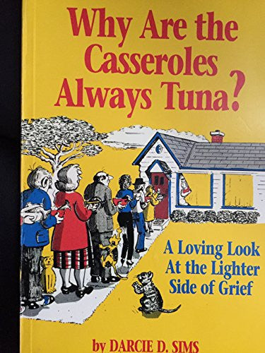 Why Are the Casseroles Always Tuna? A Loving Look at the Lighter Side of Grief