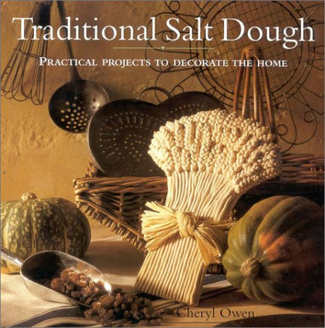 Traditional Salt Dough: Practical Projects to Decorate the Home
