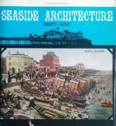 Seaside architecture, (Excursions into architecture)