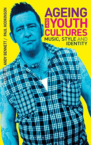 Ageing and Youth Cultures: Music, Style and Identity