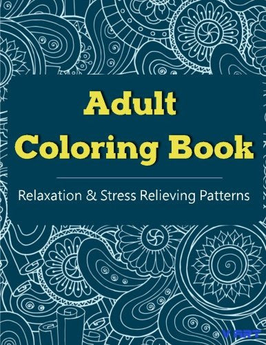 Adult Coloring Book: Coloring Books For Adults, Coloring Books for Grown ups : Relaxation & Stress Relieving Patterns (Volume 26)
