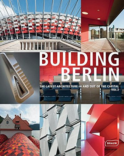 """BUILDING BERLIN "": The latest architecture in and out of the Capital"