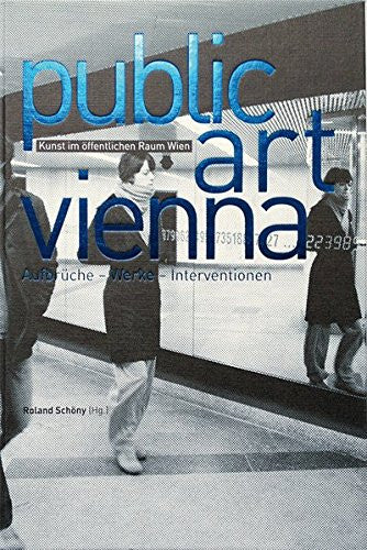 Public Art Vienna: Departures, Works, Interventions