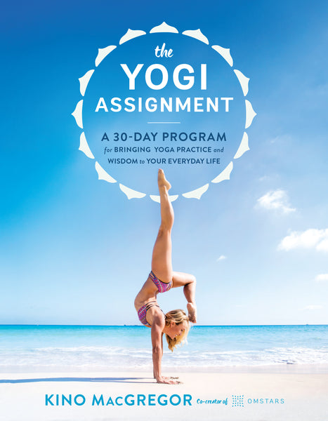 The Yogi Assignment - Kino MacGregor