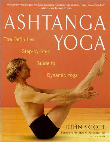 Ashtanga Yoga Book - John Scott