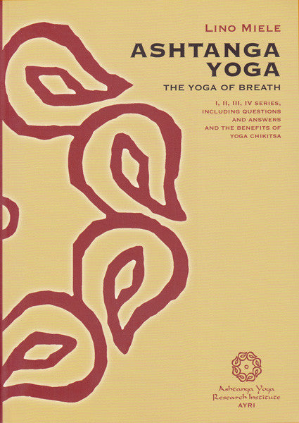 Ashtanga Yoga Series 1-4 Book (hardcover) - Lino Miele