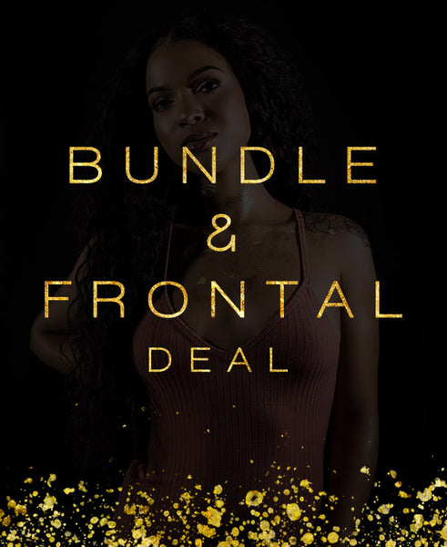 Bundle & Frontal Deal