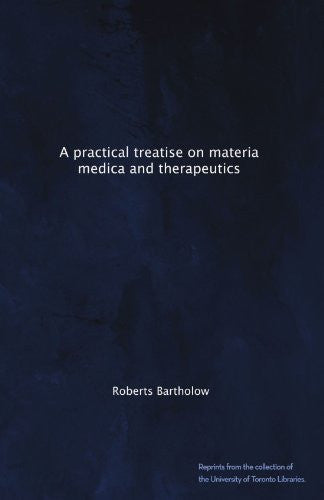 A practical treatise on materia medica and therapeutics