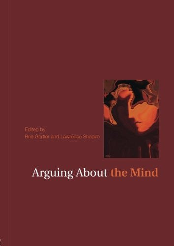 Arguing About the Mind (Arguing About Philosophy)