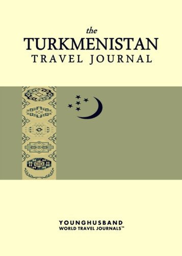 The Turkmenistan Travel Journal