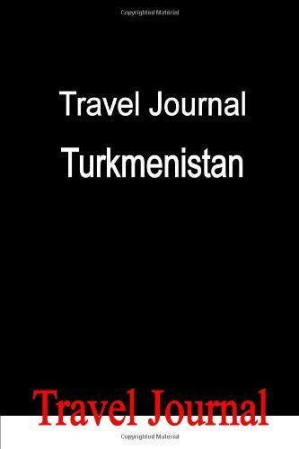 Travel Journal Turkmenistan by Locken, E (2010) Paperback