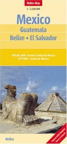 Mexico Guatemala El Salvador Belize Nelles Map (Nelles Maps) (English, Spanish, French, Italian and German Edition) by Nelles Maps (2006-02-28)