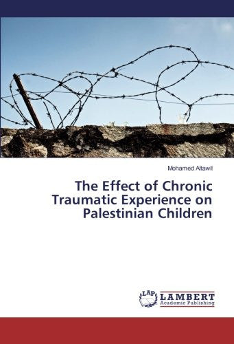 The Effect of Chronic Traumatic Experience on Palestinian Children