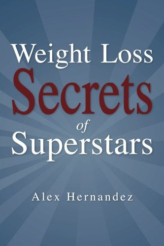 Weight Loss Secrets of Superstars: (Quick Start Manual)