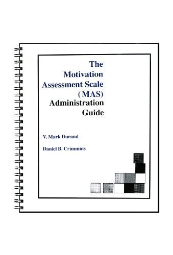 Motivation Assessment Scale: Administration Guide and Set of 25 Forms