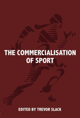 The Commercialisation of Sport (Sport in the Global Society)
