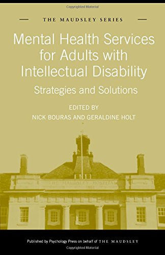 Mental Health Services for Adults with Intellectual Disability: Strategies and Solutions (Maudsley Series)