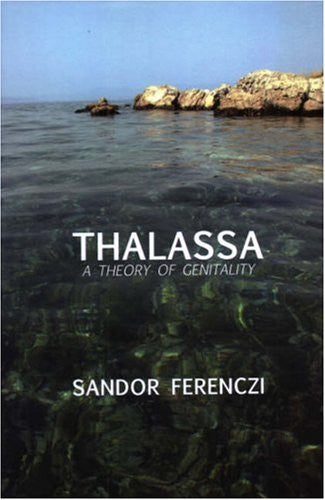Thalassa: A Theory of Genitality (Maresfield Library)