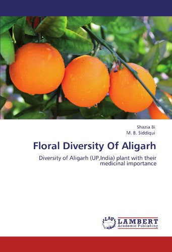Floral Diversity Of Aligarh: Diversity of Aligarh (UP,India) plant with their medicinal importance