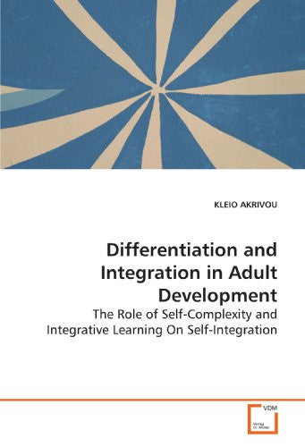 Differentiation and Integration in Adult Development: The Role of Self-Complexity and Integrative Learning On Self-Integration