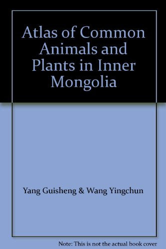 Atlas of Common Animals and Plants in Inner Mongolia