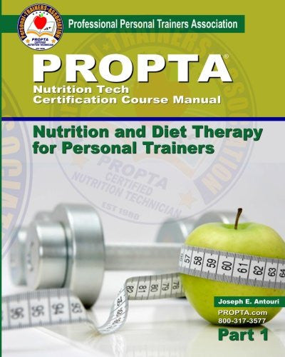 Nutrition Tech Certification Course Manual: Nutrition and Diet Therapy for Personal Trainers