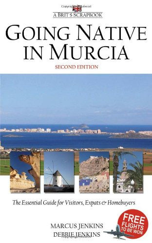 A Brit's Scrapbook: Going Native in Murcia, 2nd Edition