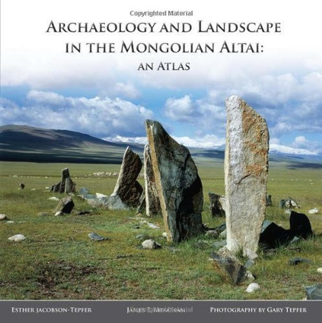Archaeology and Landscape in the Mongolian Altai: An Atlas by Jacobson-Tepfer, Esther, Meacham, James E (2009) Hardcover