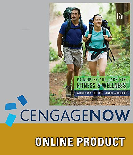 CengageNOW (with InfoTrac) for Hoeger/Hoeger's Principles and Labs for Fitness and Wellness, 12th Edition