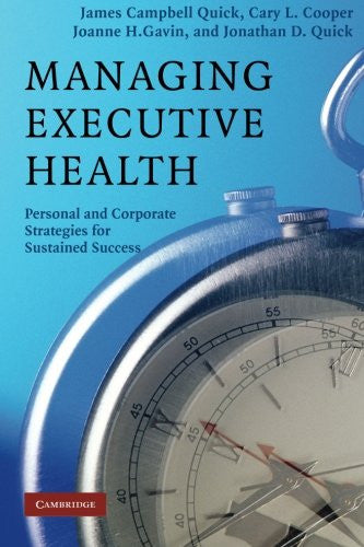 Managing Executive Health: Personal and Corporate Strategies for Sustained Success