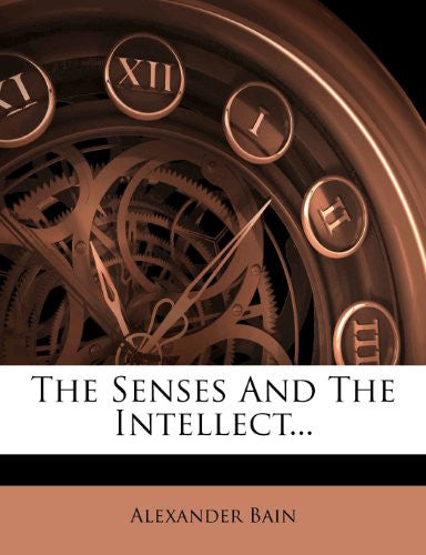 The Senses And The Intellect...