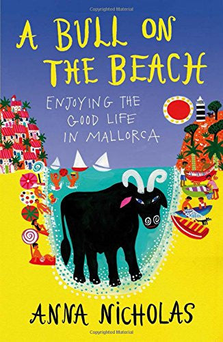 A Bull on the Beach: Enjoying the Good Life in Mallorca