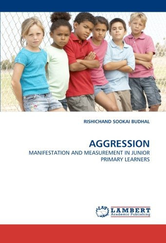 AGGRESSION: MANIFESTATION AND MEASUREMENT IN JUNIOR PRIMARY LEARNERS