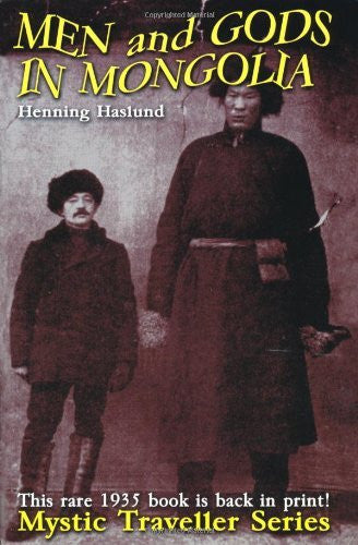 By Henning Haslund Men and Gods in Mongolia: The Third Book in Our Mystic Traveller Series (Softcover) [Paperback]
