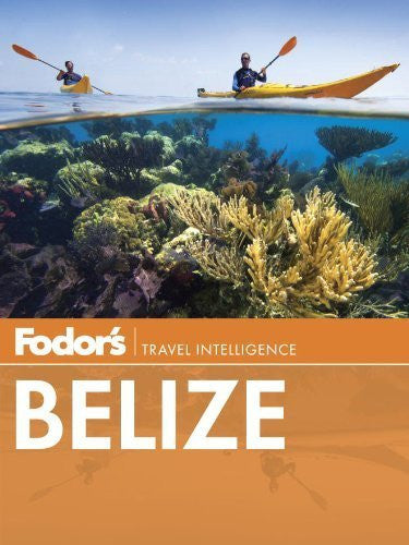 Fodor's Belize: with a Side Trip to Guatemala (Travel Guide) by Lan Sluder (2014) Paperback