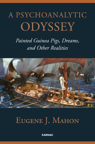 A Psychoanalytic Odyssey: Painted Guinea Pigs, Dreams and Other Realities