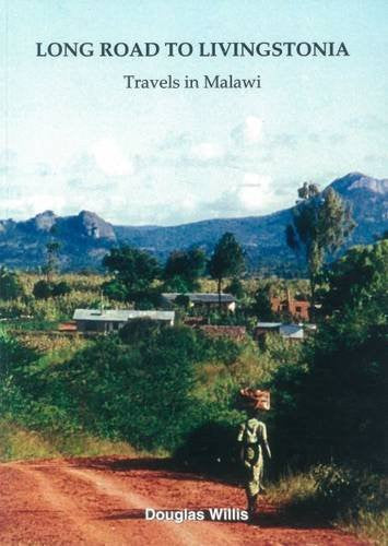 Long Road to Livingstonia: Travels in Malawi