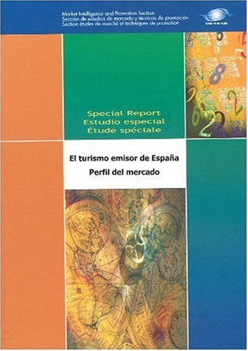 'Outbound Tourism of Spain - Market Profile - El turismo emisor de Espana - Perfil del mercado (Spanish Edition)