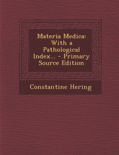 Materia Medica: With a Pathological Index...
